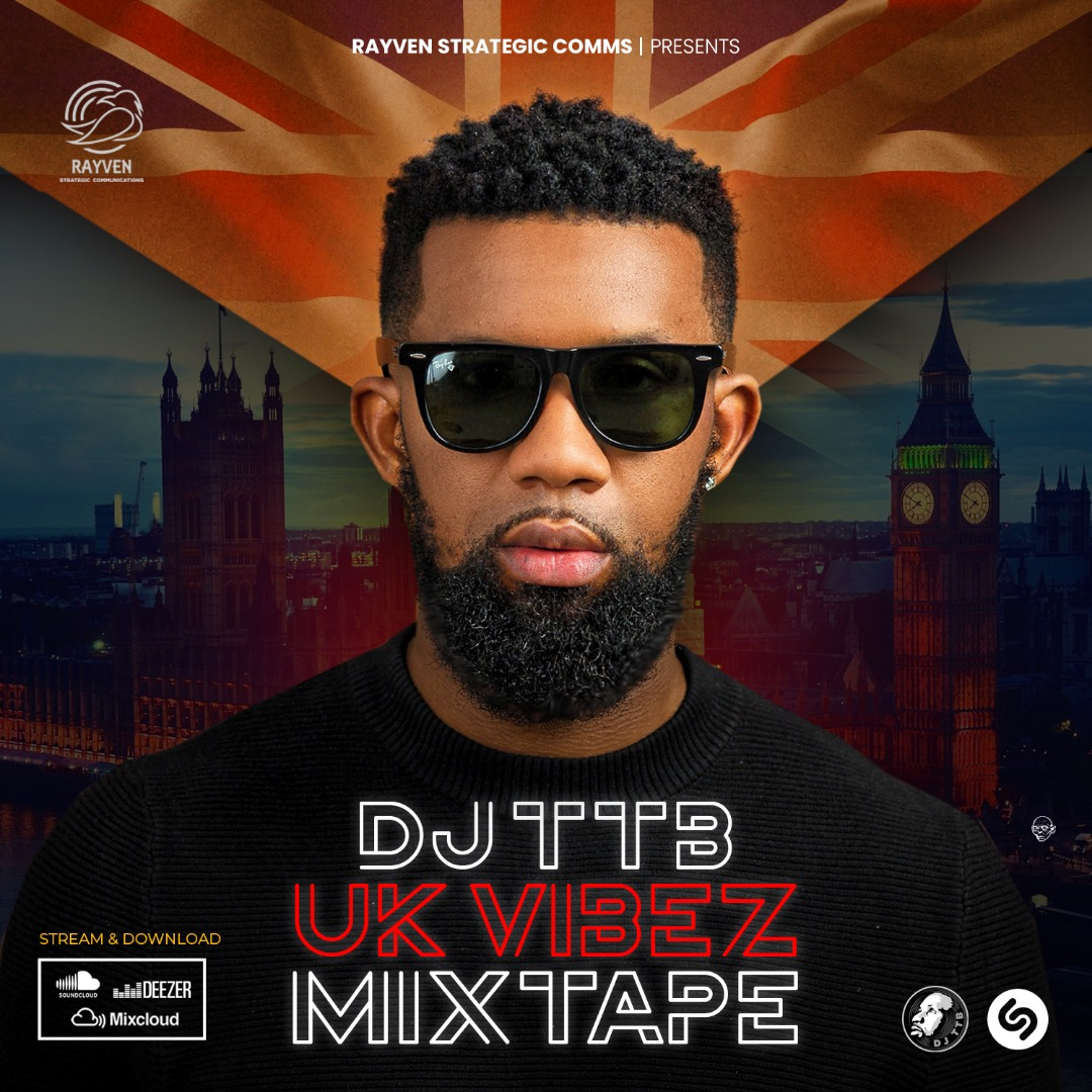 DOWNLOAD MIXTAPE: DJ TTB - UK Vibez Mixtape || @iamdjttb - Welcome