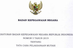 Peraturan baru mutasi PNS dan tata caranya berdasarkan Peraturan Badan Kepegawaian Negara Republik Indonesia Nomor 5 Tahun 2019