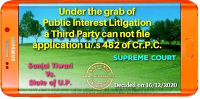 Under the grab of Public Interest Litigation a Third party can not file application u/.s 482 of Cr.P.C.