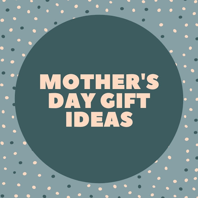 8 Best Unique Mother's Day Gifts Ideas According To Dads