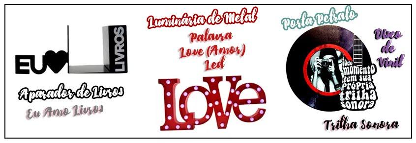 Aparador de Livros Eu Amo Livros,  Luminária de Metal Palavra Love Amor - Led,  Porta Retrato Disco de Vinil Trilha Sonora