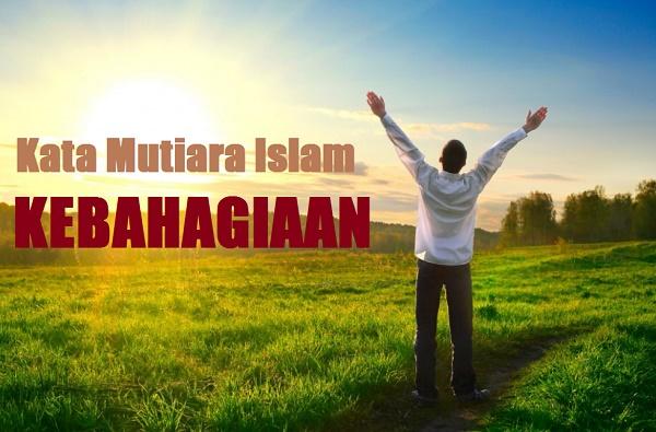kata kata islami tentang kebahagiaan