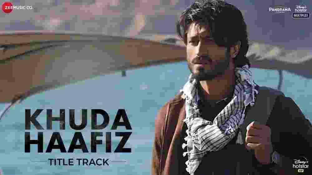 Khuda Haafiz Lyrics - Vishal Dadlani