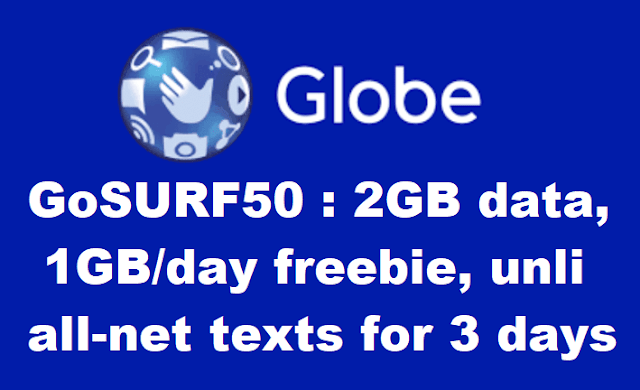 Globe GoSURF50 : 6GB of Data + unli all-net texts for 3 days