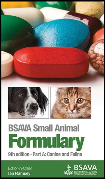 BSAVA small animal formulary. Part A, Canine and feline - WWW.VETBOOKSTORE.COM
