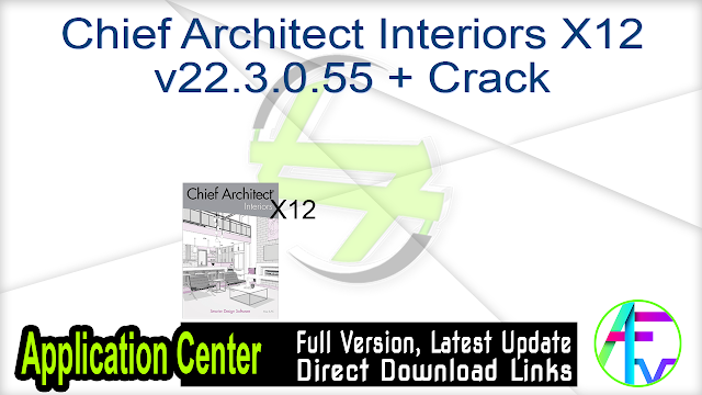 Chief Architect Interiors X12 v22.3.0.55 + Crack