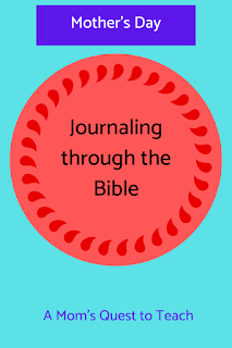 Text: Mother's Day; Journaling through the Bible; A Mom's Quest to Teach