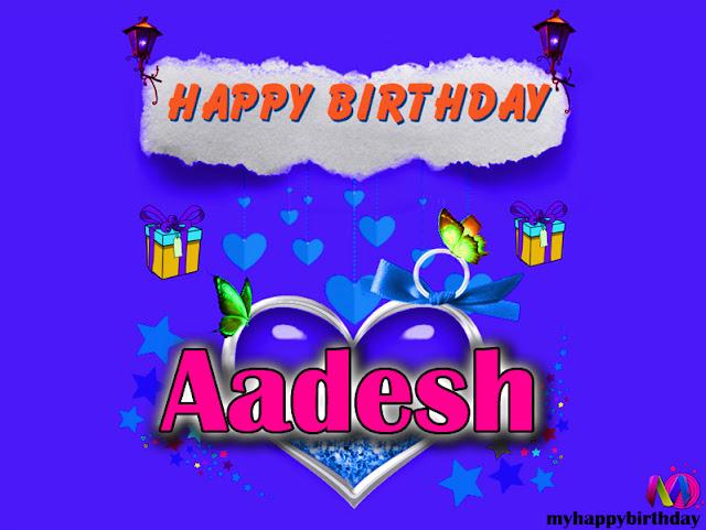 Happy Birthday Aadesh - Happy Birthday To You