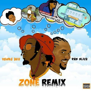 Audio | Young Dee Ft Ras Slick – Zone Remix | Download mp3