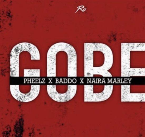"[SB-MUSIC] Pheelz - ""Gobe"" ft. Olamide & Naira Marley"