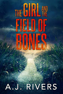 The Girl And The Field Of Bones - a thrilling FBI mystery by A.J. Rivers book promotion