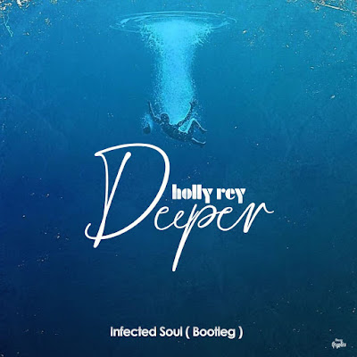 Holly Rey - Deeper (Infected Soul Bootleg)