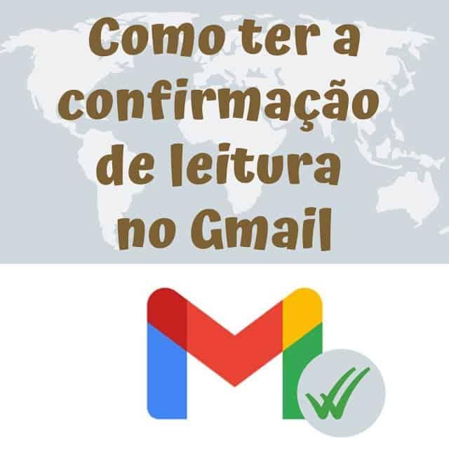 Como ter a confirmação de leitura no Gmail