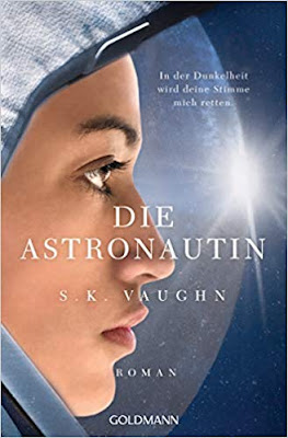Neuerscheinungen im Juli 2019 #2 - Die Astronautin - In der Dunkelheit wird deine Stimme mich retten von S.K. Vaughn