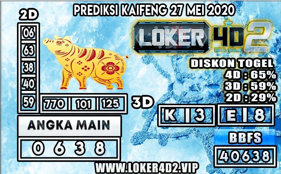 PREDIKSI TOGEL KAIFENG LOKER4D2 27 MEI 2020