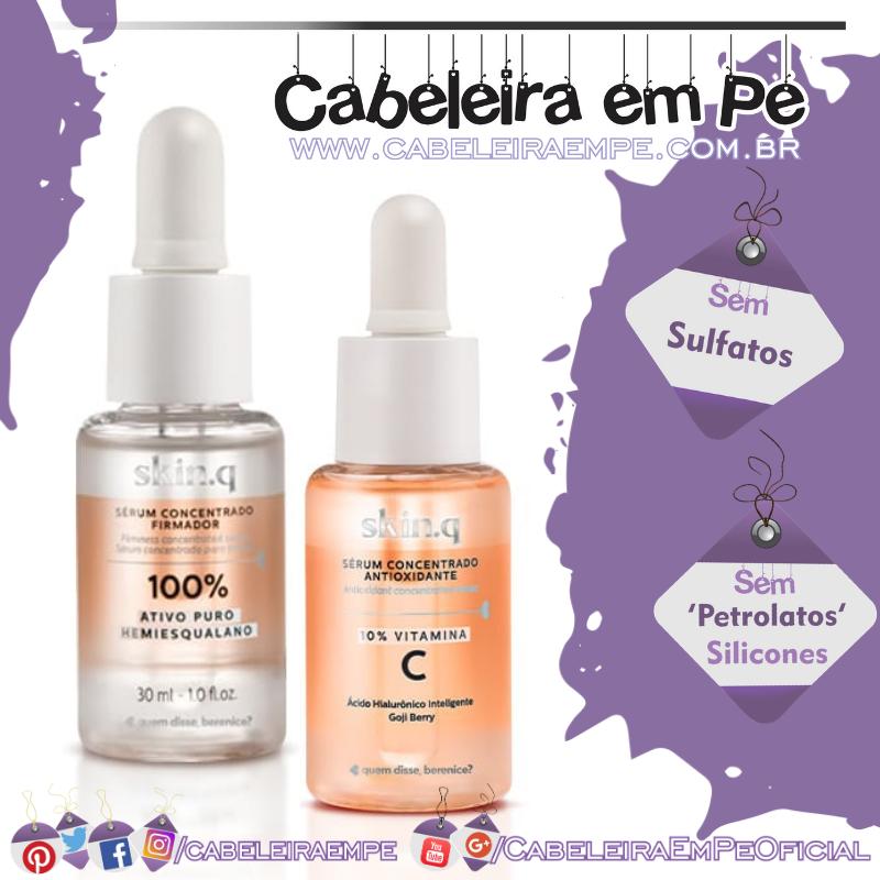 Séruns Concentrados (Firmador e Antioxidante) Skin.q - Quem Disse, Berenice