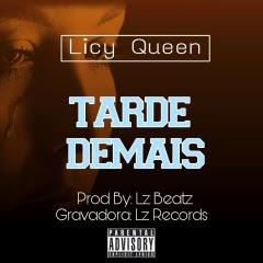 Licy Queen - Tarde Demais (Prod. LzBeatz)