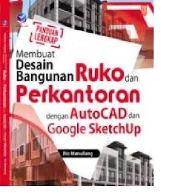 Buku Panduan Lengkap Membuat Desain Bangunan Ruko dan Perkantoran deng