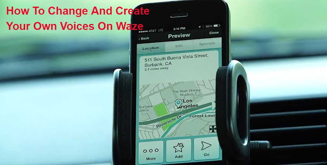 How To Change And Create Your Own Voices On Waze