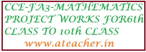 FA3 MATHEMATICS PROJECT WORKS FOR 6th,7th,8th,9th,10th CLASSES
