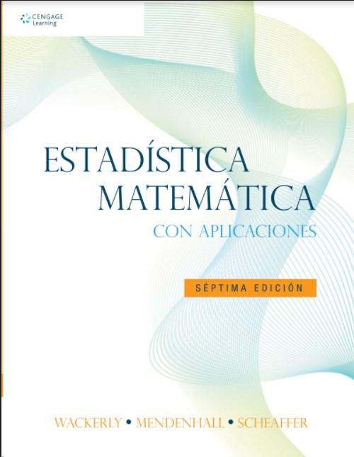 Estadística Matemática Con Aplicaciones 7 Edición Wackerly, Mendenhall, Scheaffer en pdf