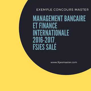 Exemple de Concours Master Management Bancaire et Finance Internationale 2016-2017 - Fsjes Salé