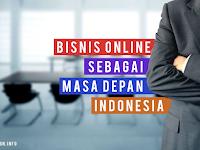 Bisnis Online Sebagai Masa Depan Finansial Indonesia