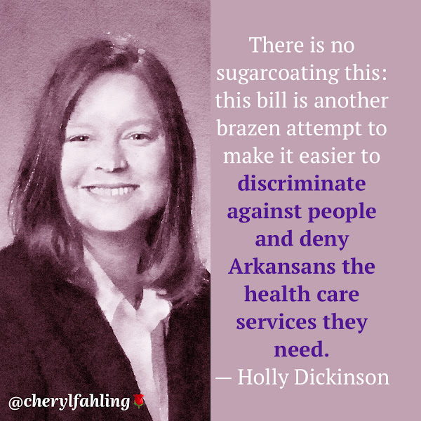 There is no sugarcoating this: this bill is another brazen attempt to make it easier to discriminate against people and deny Arkansans the health care services they need. — Holly Dickinson, Executive Director of the ACLU of Arkansas