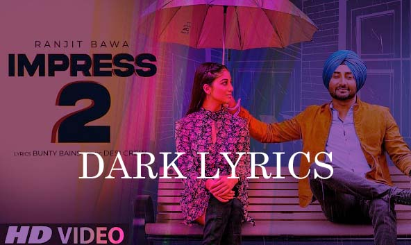 Impress-2 Ranjit Bawa Lyrics