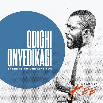 Mr. Kee - 'Odighi Onyedikagi' (There is No One Like You) || @iammrkee