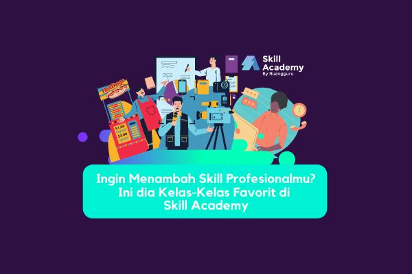 rekomendasi kelas prakerja skill academy