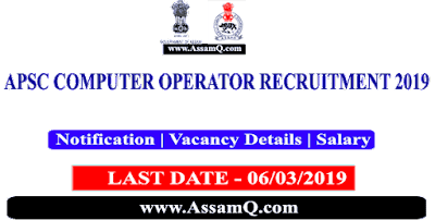 APSC Computer Operator Recruitment 2019 | Application Last Date 6th March'19