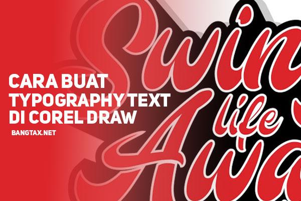Cara Membuat Typography Text Di CorelDraw (Ver.2)