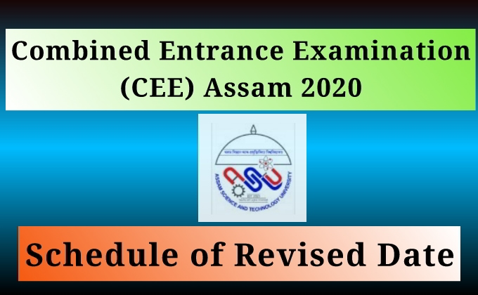 CEE Assam Revised Date of Exam 2020: Latest Schedule of Exam