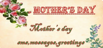 Mother's Day SMS,Mother's Day Messages