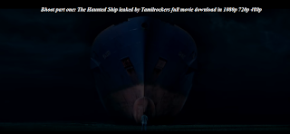Bhoot part one: The Haunted Ship leaked by Tamilrockers  in 1080p 720p 480p khatrimazafull bolly4u katmoviehd worldfree4u