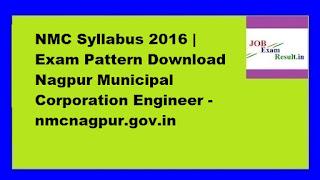 NMC Syllabus 2016 | Exam Pattern Download Nagpur Municipal Corporation Engineer -nmcnagpur.gov.in
