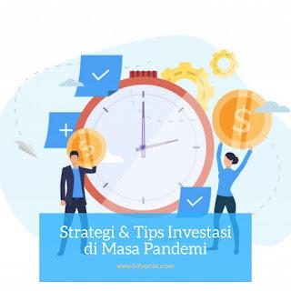 strategi dan tips investasi di masa pandemi