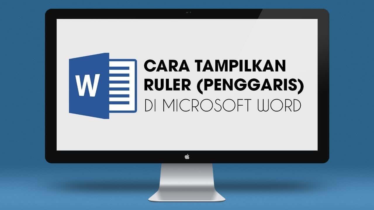 Tutorial Cara Menampilkan Ruler di Microsoft Word Lengkap Satuan Ukurannya