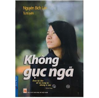 Tự Truyện Nguyễn Bích Lan - Không Gục Ngã (Tái Bản) ebook PDF EPUB AWZ3 PRC MOBI