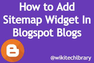How to Add Sitemap Widget In Blogspot Blog