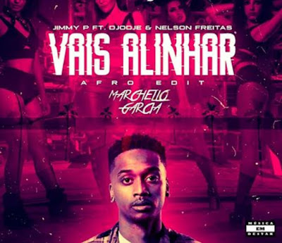 Jimmy P Feat. Djodje & Nelson Freitas - Vais Alinhar (Marchello Garcia Afro Edit) 2019.png