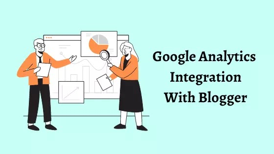 How to integrate Blogger website with Google Analytics (Step by Step Guide)