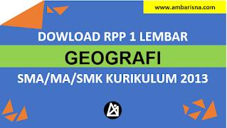 Download RPP 1 Lembar Geografi Kelas X, XI, XI SMA/MA Kurikulum 2013