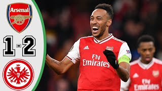 Arsenal 1 - 2 Eintracht Frankfurt Europa League highlight