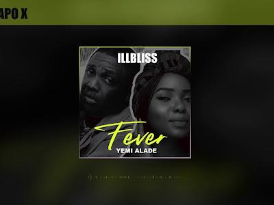 [MUSIC] iLLbliss ft. Yemi Alade – Fever
