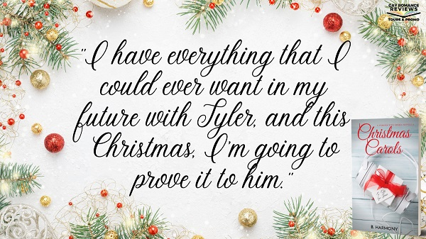 I have everything that I could ever want in my future with Tyler, and this Christmas, I'm going to prove it to him.