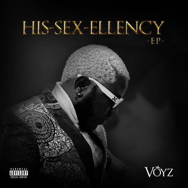 EP: Voyz – His-Sex-Ellency