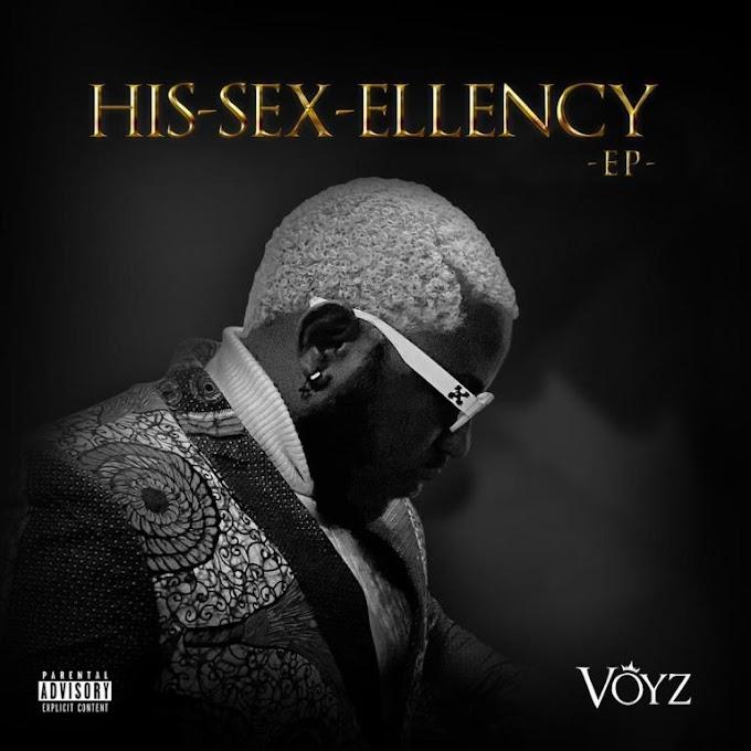 EP: Voyz – His-Sex-Ellency