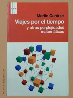 jarban02_pic100: Viajes por el tiempo y otras perplejidades matemáticas de Martin Gardner